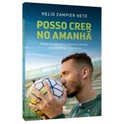 POSSO CRER NO AMANHA - HELIO ZAMPIER NETO