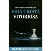 PRINCIPIOS BASICOS PARA UMA VIDA CRISTA VITORIOSA - REINHARD BONNKE