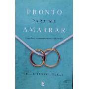 PRONTO PARA ME AMARRAR - BILL E LYNNE HYBELS