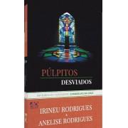 PULPITOS DESVIADOS - IRINEU RODRIGUES