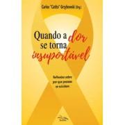QUANDO A DOR SE TORNA INSUPORTAVEL - CARLOS CATITO