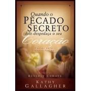 QUANDO O PECADO SECRETO DELE DESPEDACA - KATHY GALLAGHER