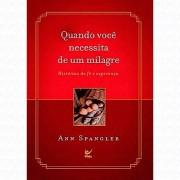 QUANDO VOCE NECESSITA DE UM MILAGRE - ANN SPENCER