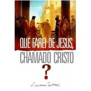 QUE FAREI DE JESUS CHAMADO CRISTO - LUCIANO SUBIRA