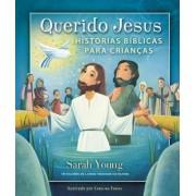 QUERIDO JESUS HISTORIAS BIBLICAS PARA CRIANCAS - SARAH YOUNG