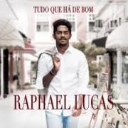 RAPHAEL LUCAS TUDO QUE HA DE BOM CD