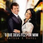 RAYSSA E RAVEL O QUE DEUS FEZ POR MIM CD