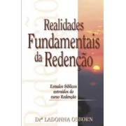 REALIDADES FUNDAMENTAIS DE REDENCAO - DR LADONNA OSBORN