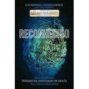 RECONHECIDO DESCOBRINDO SUA VERDADEIRA - ALEX KENDRICK E STEPHEN