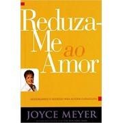 REDUZA ME AO AMOR - JOYCE MEYER