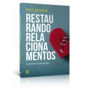RESTAURANDO RELACIONAMENTOS - NEIL T ANDERSON