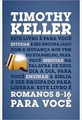 ROMANOS 8 16 PARA VOCE - TIMOTHY KELLER