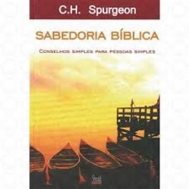 SABEDORIA BIBLICA CONSELHOS SIMPLES - C H SPURGEON