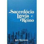 SACERDOCIO IGREJA E REINO VOL I - LUIZ HERMINIO