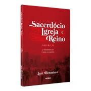 SACERDOCIO IGREJA E REINO VOL II - LUIZ HERMINIO