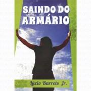 SAINDO DO ARMARIO - LUCINHO BARRETO