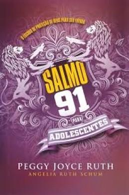 SALMO 91 PARA ADOLESCENTES - PEGGY JOYCE RUTH
