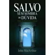 SALVO SEM SOMBRA DE DUVIDA - JOHN MACARTHUR