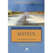 SERIE CRESCIMENTO ESPIRITUAL/ MATEUS - STEPHEN & JACALYN EYRE