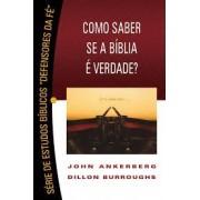 SERIE DE ESTUDOS BIBLICOS COMO SABER SE A BIBLIA - JOHN ANKERBERG