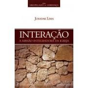 SERIE DISCIPULADO DE LIDERANCA/INTERACAO A MISSAO - JOSADAK LIMA