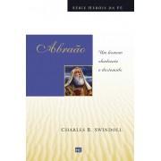 SERIE HEROIS DA FE ABRAAO UM HOMEM OBEDIENTE - CHARLES R SWINDOLL