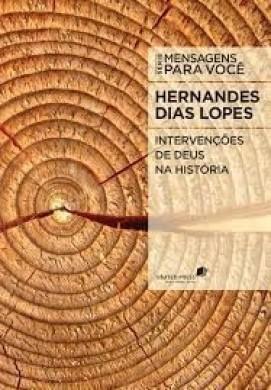 SERIE MENSAGENS PARA VOCE INTERVENCOES DE DEUS NA HISTORIA - HERNANDES DIAS LOPES