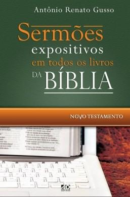 SERMOES EXPOSITIVOS EM TODOS OS LIVROS DA BIBLIA NT - ANTONIO RENATO GUSSO