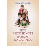 SETE NECESSIDADES BASICAS DA CRIANCA - JOHN DRESCHER
