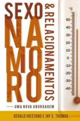 SEXO NAMORO E RELACIONAMENTO - GERALD HIESTAND