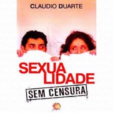 SEXUALIDADE SEM CENSURA - CLAUDIO DUARTE