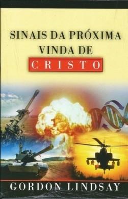 SINAIS DA PROXIMA VINDA DE CRISTO - GORDON LINDSAY