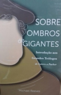 SOBRE OMBROS DE GIGANTES - MICHAEL REEVES