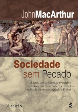 SOCIEDADE SEM PECADO - JOHN MACARTHUR