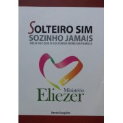 SOLTEIRO SIM SOZINHO JAMAIS - MARCELO EVANGELISTA
