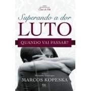 SUPERANDO A DOR DO LUTO - MARCOS KOPESKA
