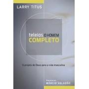 TELEIOS O HOMEM COMPLETO - LARRY TITUS