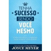 TENHA SUCESSO SENDO VOCE MESMO - JOYCE MEYER