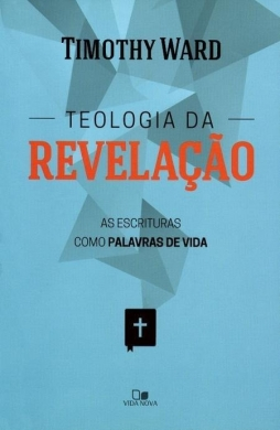 TEOLOGIA DA REVELACAO - TIMOTHY WARD