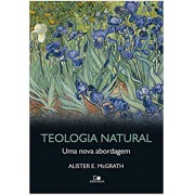 TEOLOGIA NATURAL - ALISTER E MCGRATH