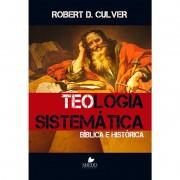 TEOLOGIA SISTEMATICA BIBLIA E HISTORIA - ROBERT D CULVER