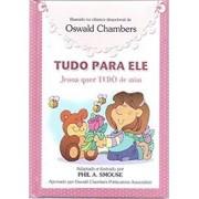 TUDO PARA ELE  INFANTIL MENINAS - OSWALD CHAMBERS