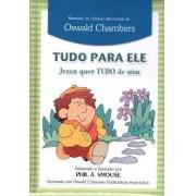 TUDO PARA ELE  INFANTIL MENINOS - OSWALD CHAMBERS