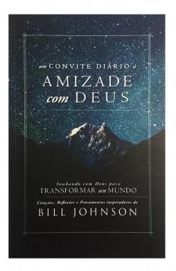 UM CONVITE DIARIO A AMIZADE COM DEUS - BILL JOHNSON