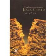 UM HOMEM CHAMADO JESUS CRISTO ED VIDA - JOHN PIPER