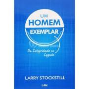 UM HOMEM EXEMPLAR - LARRY STOCKSTILL
