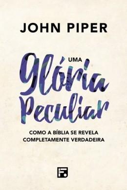 UMA GLORIA PECULIAR - JOHN PIPER
