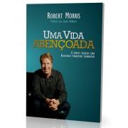 UMA VIDA ABENCOADA O SIMPLES - ROBERT MORRIS