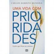 UMA VIDA COM PRIORIDADES - CARLOS ALBERTO BEZERRA
