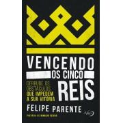 VENCENDO OS CINCO REIS - FELIPE PARENTE